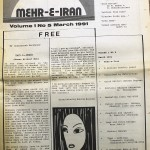Mehr-E-Iran Volume 1-Number 5- March, 1991- Back Cover Mehr-E-Iran: A Persian Monthly Paper Published by: Mehr-E-Iran Chief Editor: Bahram Bayrami Editors: Khosrow Shayesteh and M. Moradzadeh Public Relations: Mithra Ghamsari Photo Credit: Shahram Saremi